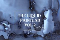 The Liquid Paintlab Vol. 2  by The Dusty Inklab on @creativemarket