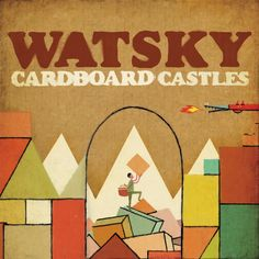 Watsky - Cardboard Castles | Music Video  Asdfghjjklll watsky >