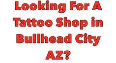 Tattoo shops in Bullhead City Arizona