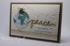 Peace on Earth Christmas card - Going Global stamp set, World Traveler embossing folder and Holly Jolly / Christmas Greetings bundle. Kelly Kent - mypapercraftjourney.com.
