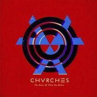 The Bones Of What You Believe von Chvrches (Universal)