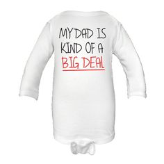 My Dad Is Kind Of A Big Deal Personalized Long Sleeve Infant Creeper - White $15.99