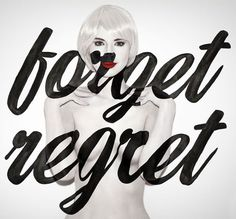 """""""Forget regret"""" (regret's a time-waster)  - aizonefw12"""