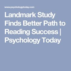 Landmark Study Finds Better Path to Reading Success | Psychology Today