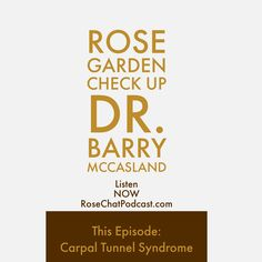 Carpal tunnel syndrome affects up to 10 million American's a year, many of which are gardeners. On this broadcast, Dr. Barry McCasland shares with us what carpal tunnel syndrome is, how it affects us and explores treatment options.   This series of podc...