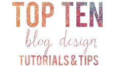 Joyful Life : Top 10 DIY Blog Design Tutorials and Tips