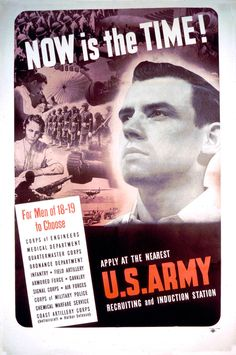 """American WWII recruitment poster for US Army, """"NOW is the TIME!"""""""