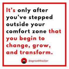 Its only after youve stepped outside your comfort zone that you begin to change grow and transform #agrowthhacker #digitalmarketing #growthhacking #inspiration #motivation #quoteoftheday