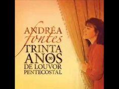 ANDREIA FONTES 30 ANOS DE LOUVOR PENTECOSTAL CD COMPLETO
