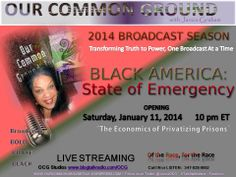 """OUR COMMON GROUND 2014 SEASON """"Black America: A State of Emergency"""" January 11, 2014"""
