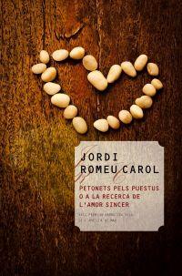 Romeu, Jordi. Petonets pels puestus o a la recerca de l'amor sincer. Valls : Cossetània, 2014 Amor, November