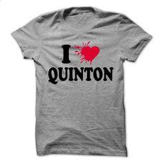 I love QUINTON - 99 Cool Name Shirt ! - #creative tshirt #monogrammed sweatshirt. MORE INFO => https://www.sunfrog.com/LifeStyle/I-love-QUINTON--99-Cool-Name-Shirt-.html?68278