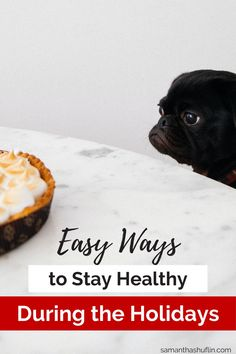 Easy Ways to Stay Healthy During the Holidays