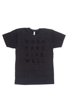 Work Hard, Live Well Tee - Black on Black from MANREADY MERCANTILE
