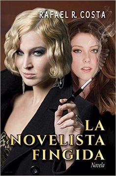 La novelista fingida (Spanish Edition) - Kindle edition by Rafael R. Costa. Literature & Fiction Kindle eBooks @ Amazon.com. Bette Davis, Costa, Kindle, Literature, Spanish, Fiction, Virginia, Ebooks, Amazon