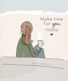 Make time for You today.