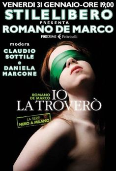 Io la troverò. Presentazione del #libro di Romano De Marco venerdì 31 gennaio 2014 presso la Libreria StileLibero di #Foggia (Fg)