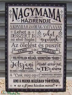 Nagymama házirendje  szöveges  falikép, táblakép (vintagedesign) - Meska.hu Grandma Gifts, Happy Thoughts, Picture Quotes, Home Art, Wise Words, Helpful Hints, Quotations, Verses, Diy And Crafts