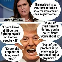 A Total BULLY!! That is all he has taught our Country, to forget to be KIND to one another and instead To be Mean, Hurtful, & Divide us all!! That's is really SAD!! That Is Not Who we really Should Be!! ENOUGH!! Let's Ho back to being Respectful to one another!!