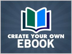 Download Free Ebooks, Legally » Create Your Own Ebook