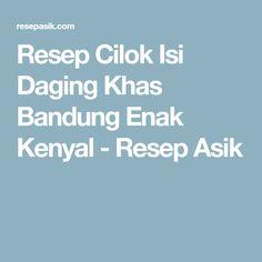 Resep Cilok Isi Daging Khas Bandung Enak Kenyal - Resep Asik