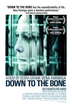•• Down to the Bone by Debra Granik •• A woman stuck in a stale marriage struggles to raise her children and manage her secret drug habit. But when winter comes to her small town, her balancing act begins to come crashing down. • Vera Farmiga, Hugh Dillon, Clint Jordan • 2004