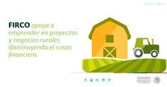 FIRCO apoya a emprender en proyectos y negocios rurales disminuyendo el costo financiero. SAGARPA SAGARPAMX