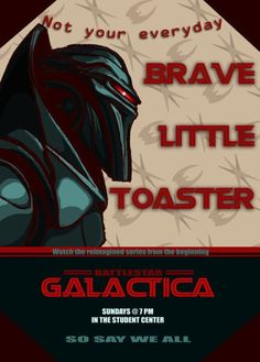 Battle Star Galactica Brave Little Toaster Sci Fi Series, Tv Series, Brave Little Toaster, Battlestar Galactica, Best Series, Geek Art, Sci Fi Fantasy, Looks Cool, The Funny