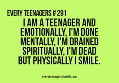 Every Teenagers - Relatable Teenage Quotes... would be a million times better if the commas were in the right spot