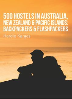 """500 Hostels in Australia, New Zealand & Pacific Islands"" - a review and a discussion on the future of travel guides."