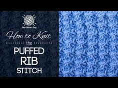 How to Knit the Puffed Rib Stitch {English Style}