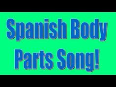 Spanish Body Parts Song