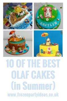 10 of the Best Olaf cakes (in Summer). Olaf birthday cakes. Frozen birthday cakes.