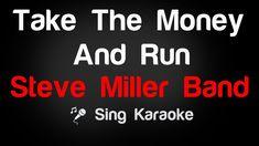 Steve Miller Band - Take The Money And Run Karaoke Lyrics