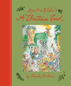 Quentin Blake's A Christmas Carol by Charles Dickens, illustrated by Quentin Blake