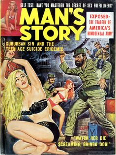 """""""We have ways of making you support Fidel and the Glorious Cuban Revolution, gringa!"""" ... MAN'S STORY, September 1965. Cover painting by Norm Eastman. Via the the Men's Adventure Magazines Facebook Group -> https://www.facebook.com/groups/187984097012/"""