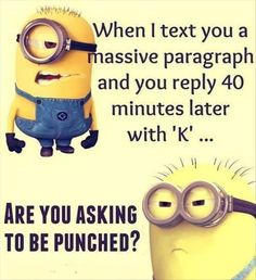 Minions are cute, funny, they are fond of Friendship, they stick together and do silly things. Minions are loved by millions people around the world. Minion Humour, Minion Jokes, Minions Quotes, Minion Sayings, Cartoon Quotes, Spongebob Memes, Minion Videos, Citation Minion, Minions Love