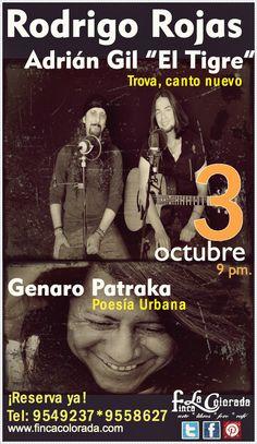 """Rodrigo Rojas, Adrián Gil """"El Tigre"""" y el Poeta Urbano Genaro Patraka / 3 de Octubre 2013, 9 pm. Escenario $200 y Preferente $150"""