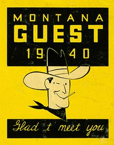 Glad t' meet you - Montana guest 1940 luggage label