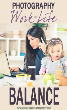 Work-Life Balance for Pro-Photog Moms | Balancing your Photography Business and Family