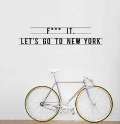 """""""f*** it. let's go to new york"""""""