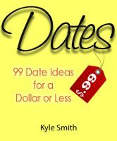 99 Date Ideas for a Dollar or Less, an ebook by Kyle Smith at Smashwords.com.  You can also find it on the apple book store!  Just type in 99 Date Ideas!