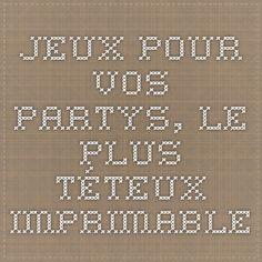Jeux pour vos partys, le plus téteux... imprimable