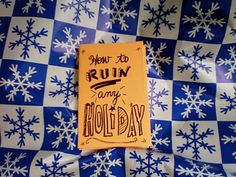 I don't think most families need this, but I have to admit I'm intrigued!  How to Ruin Every Holiday by Annefesto on Etsy, $5.00