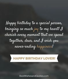 Happy Birthday Lover - 29 Romantic Quotes just for your True Love. - - Happy Birthday Lover – 29 Romantic Quotes just for your True Love. Birthday Quotes Happy Birthday Lover – 29 Romantic Quotes just for your True Love. Happy Birthday Best Friend Quotes, Romantic Birthday Wishes, Happy Birthday Quotes For Friends, Birthday Wishes For Boyfriend, Self Birthday Quotes, Birthday Ideas For Sister, Inspirational Birthday Wishes, Happy Birthday Wishes For A Friend, Wishes For Friends