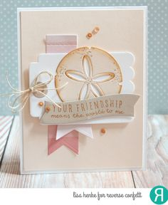 Card by Lisa Henke. Reverse Confetti stamp set: A Friend Like You. Confetti Cuts: Thanks Tag, Sand Dollar, Flowers for Mom and Stitched Flag Trio. Friendship card.