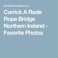 Carrick A Rede Rope Bridge Northern Ireland - Favorite Photoz