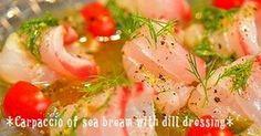 魚介類との相性もバッチシな 香り良~~いディルを♥ カルパッチョのドレッシングに 活用♪ヽ(‾▽‾)ノ