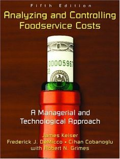 Analyzing and Controlling Foodservice Costs: A Managerial and Technological Approach (5th Edition) by James Keiser. Save 19 Off!. $88.37. Publication: May 13, 2007. Edition - 5. Author: James Keiser. Publisher: Prentice Hall; 5 edition (May 13, 2007)