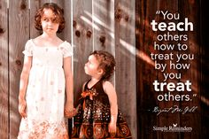 You teach others how to treat you by how you treat others. ~Bryant McGill #relationships #respect @SIMPLE Comunicación Comunicación Reminders